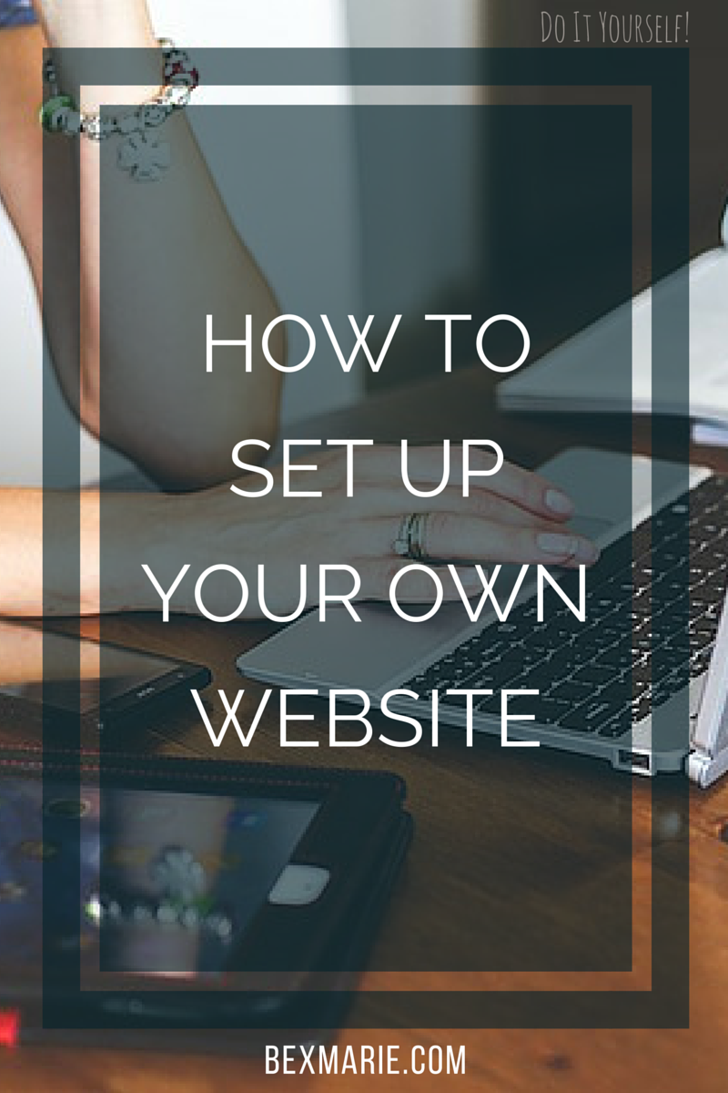 How to set up your website in 20 minutes for less than $5 per month! -BexMarie.com