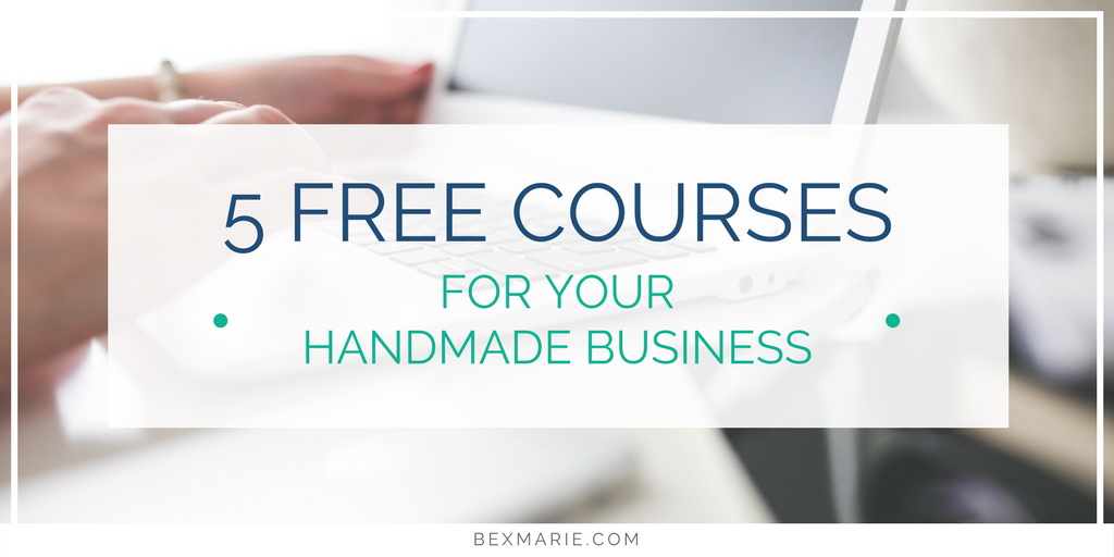 5 Free Courses for your Handmade Business